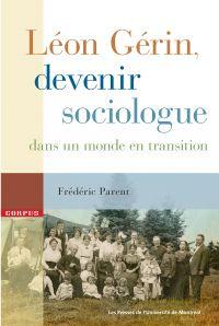 Léon Gérin, devenir sociolo...