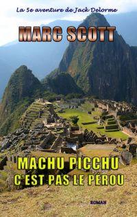 Machu Picchu, c'est pas le ...