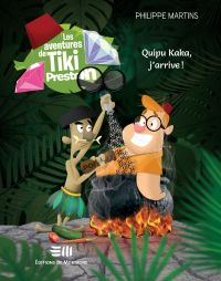 Les aventures de Tiki Preston 01 : Quipu kaka, j'arrive !