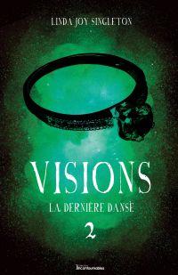 Visions - La dernière danse