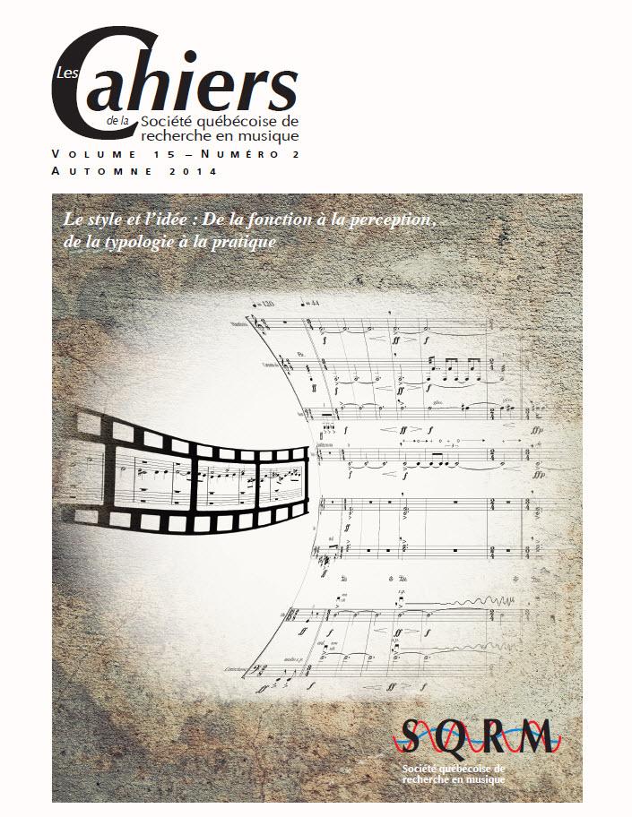 Les Cahiers de la Société québécoise de recherche en musique. Vol. 15 No 2, Automne 2014