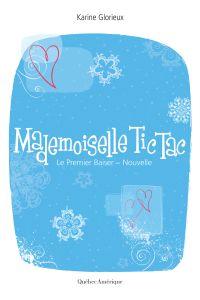 Mademoiselle Tic-Tac. Le Pr...