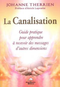 La Canalisation : Guide pra...