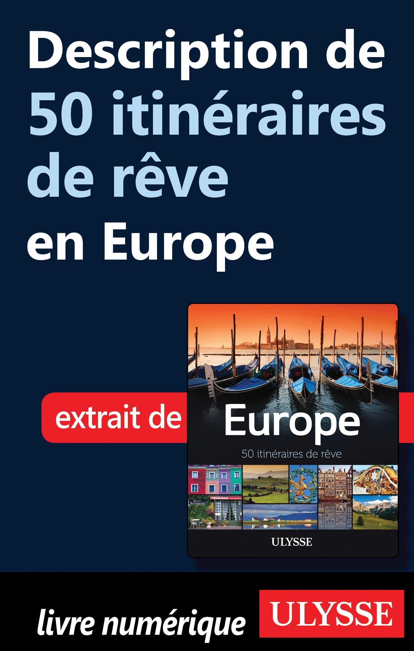Description de 50 itinéraires de rêve en Europe