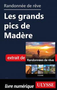 Randonnée de rêve - Les grands pics de Madère