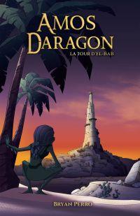 Amos Daragon - La tour d'El...