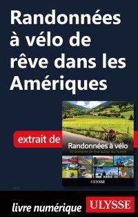 Randonnées à vélo de rêve dans les Amériques