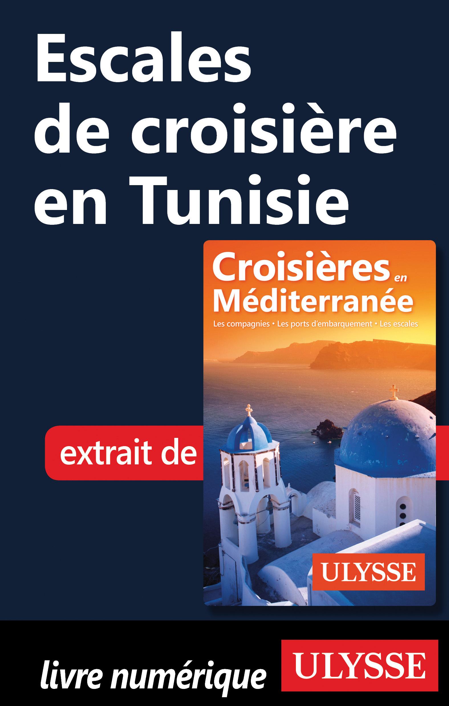 Escales de croisière en Tun...