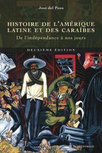 Histoire de l'Amérique latine et des Caraïbes, (deuxième édition)