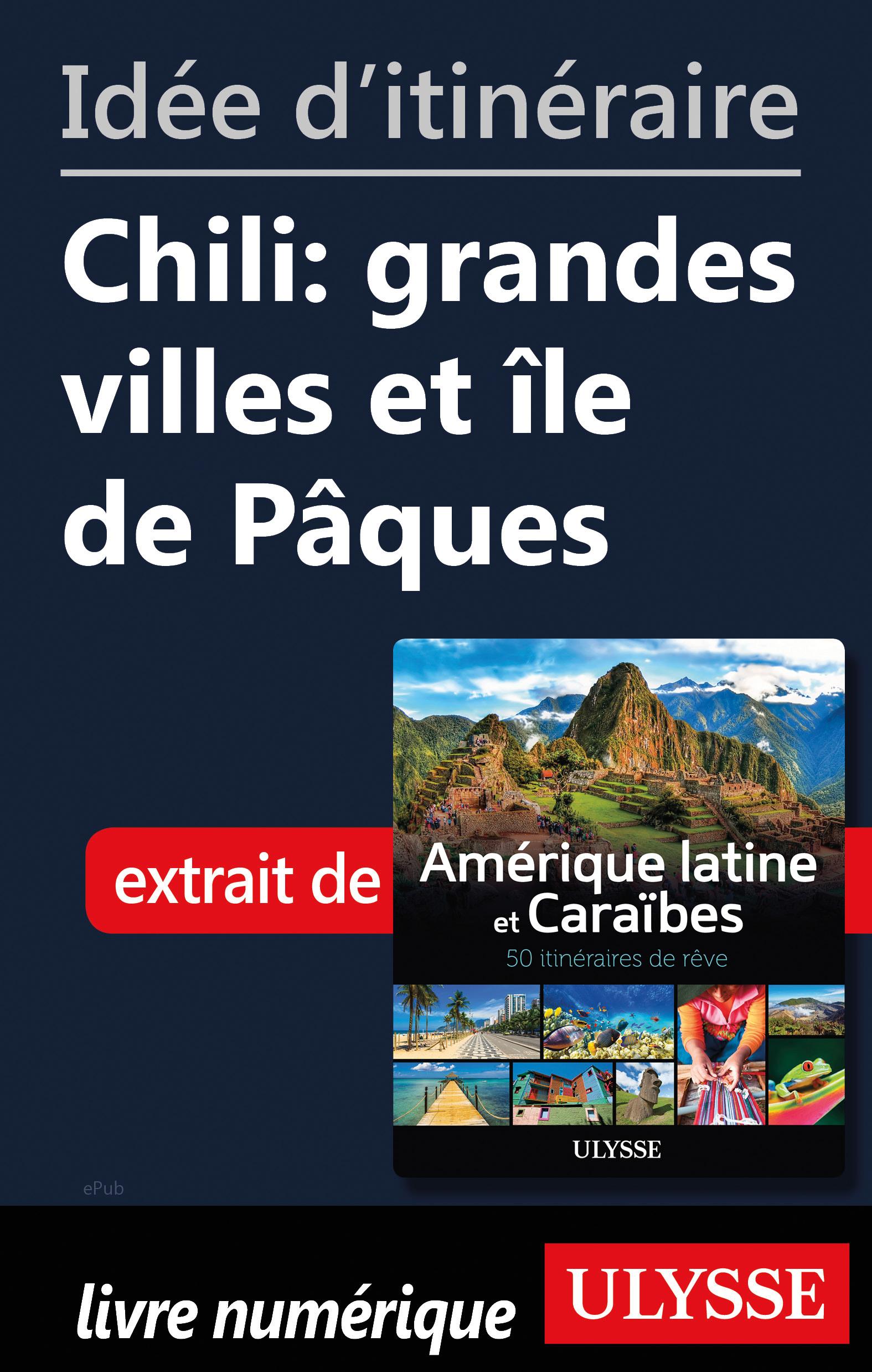 Idée d'itinéraire - Chili: grandes villes et île de Pâques
