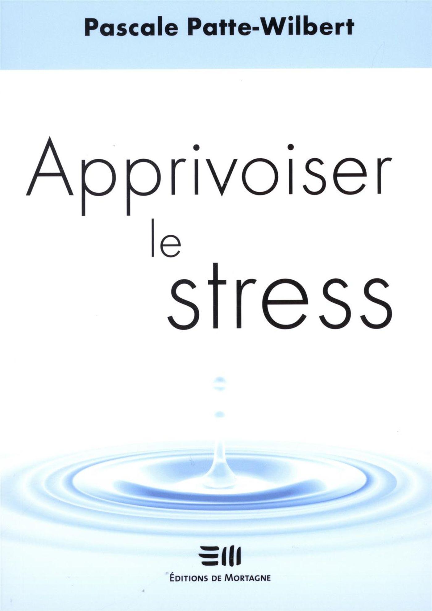 Apprivoiser le stress