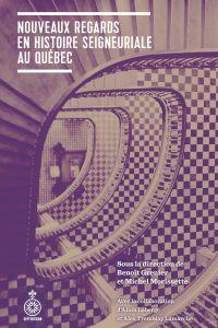 Nouveaux regards en histoire seigneuriale au Québec