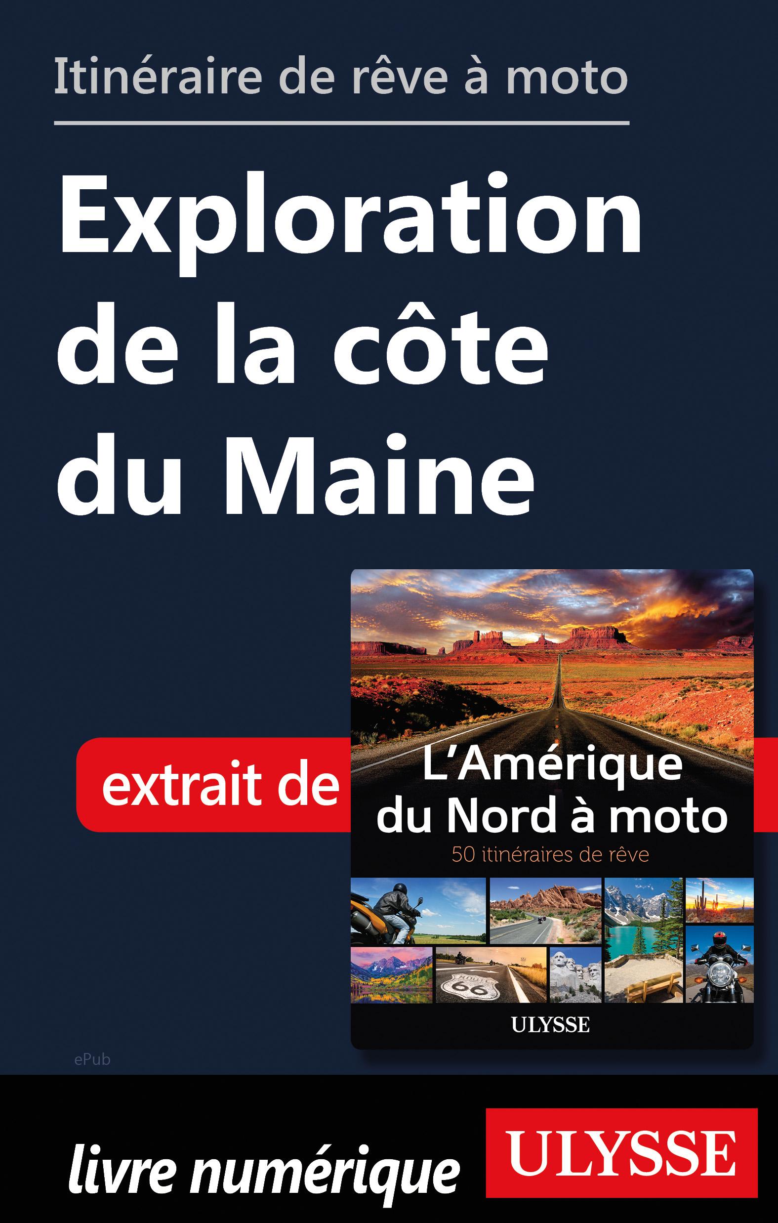 itinéraire de rêve à moto - Exploration de la côte du Maine