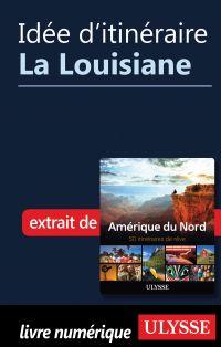 Idée d'itinéraire - La Louisiane