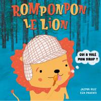 Romponpon le lion: Qui a volé mon sirop?