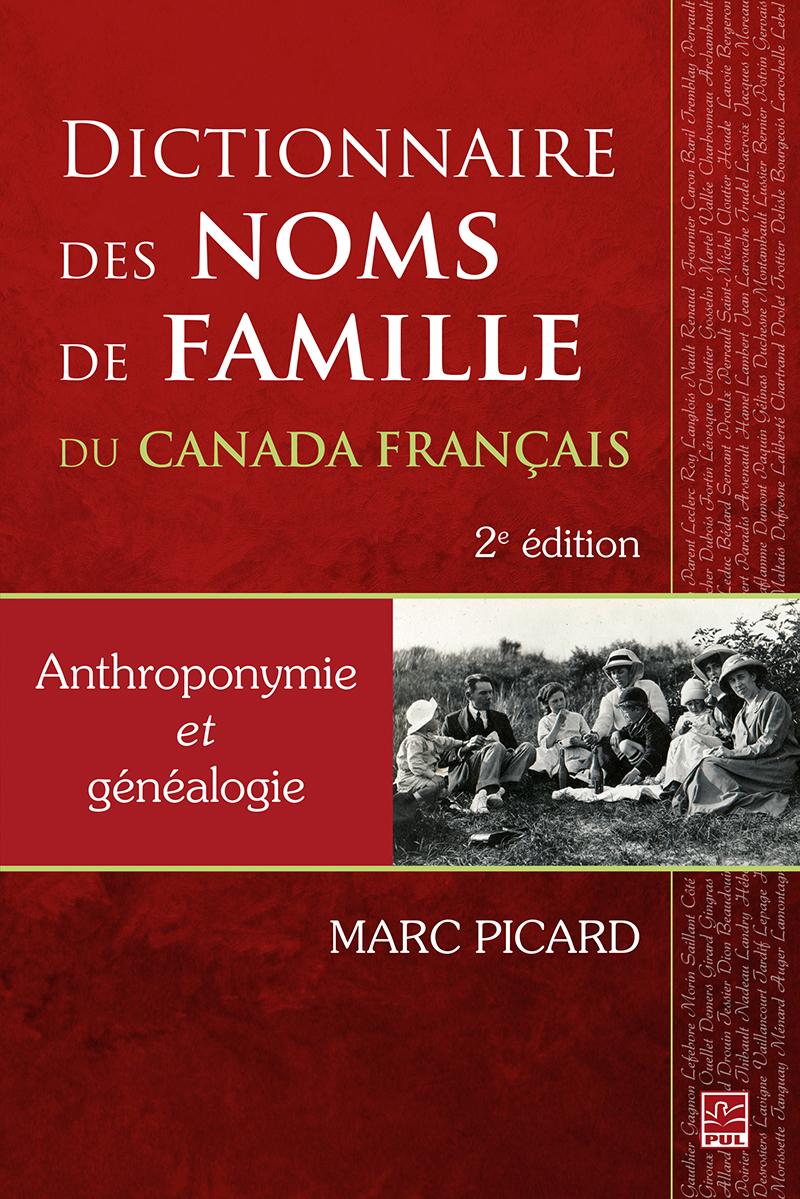 Dictionnaire des noms de famille du Canada français. Anthroponymie et généalogie. 2e édition