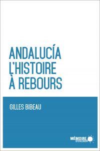 Andalucia. L'histoire à reb...