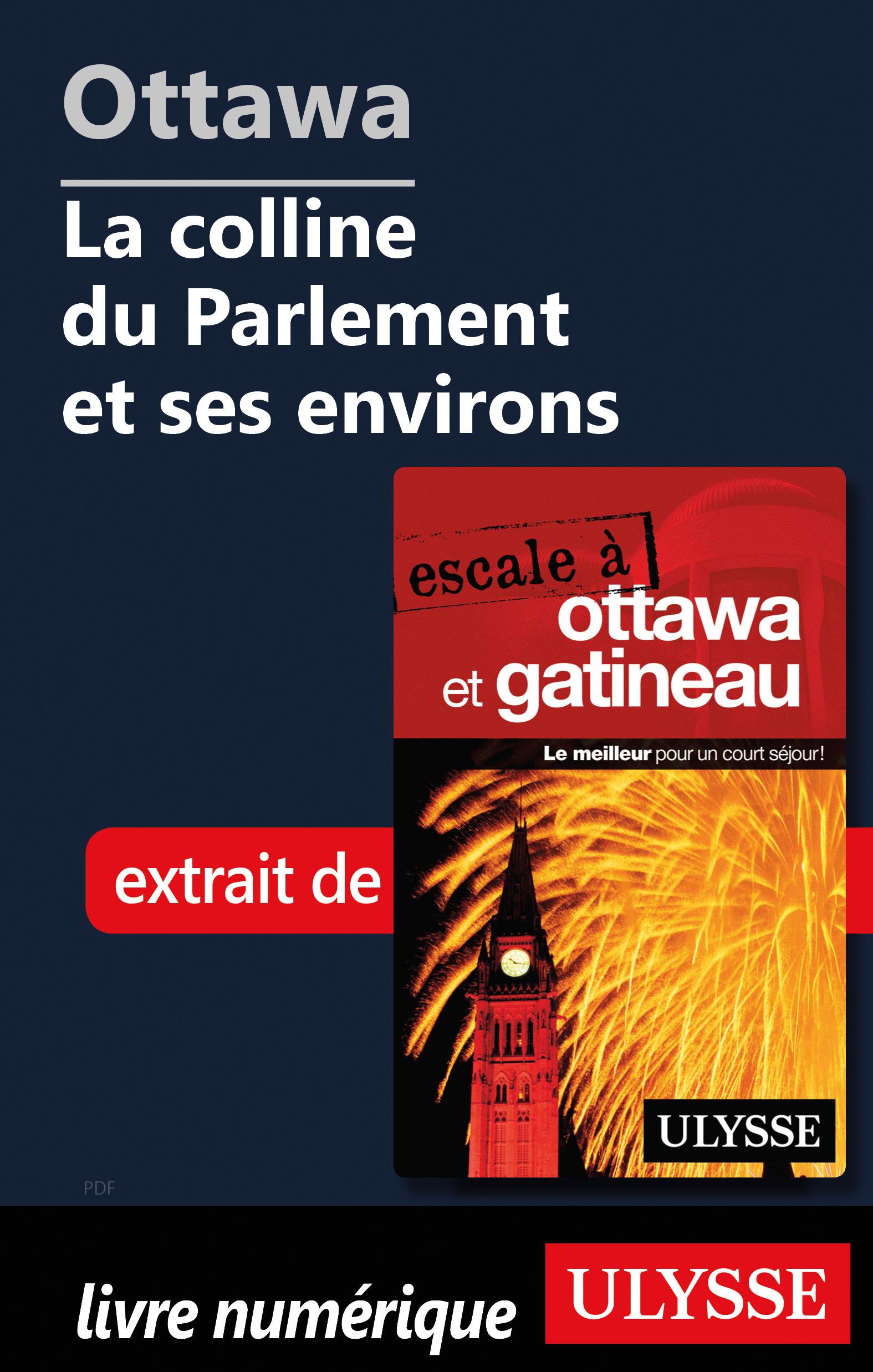 Ottawa: La colline du Parlement et ses environs