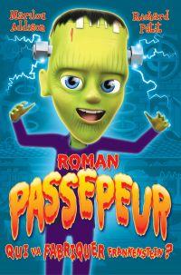 Qui va fabriquer Frankenstein ?