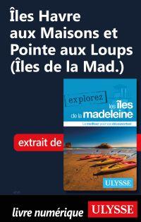 Îles Havre aux Maisons et Pointe aux Loups (Îles de la Mad.)