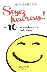 Soyez heureux! Les 10 commandements du bonheur