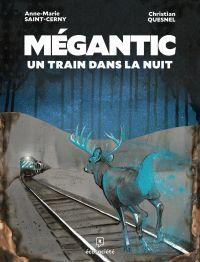Mégantic, un train dans la ...