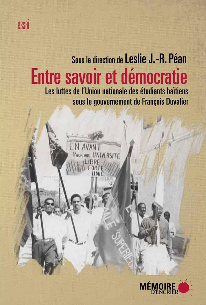 Entre savoir et démocratie. Les luttes de l'Union nationale des Étudiants haïtiens  sous le gouvernement de François Duvalier