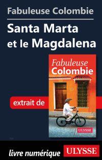 Fabuleuse Colombie: Santa Marta et le Magdalena