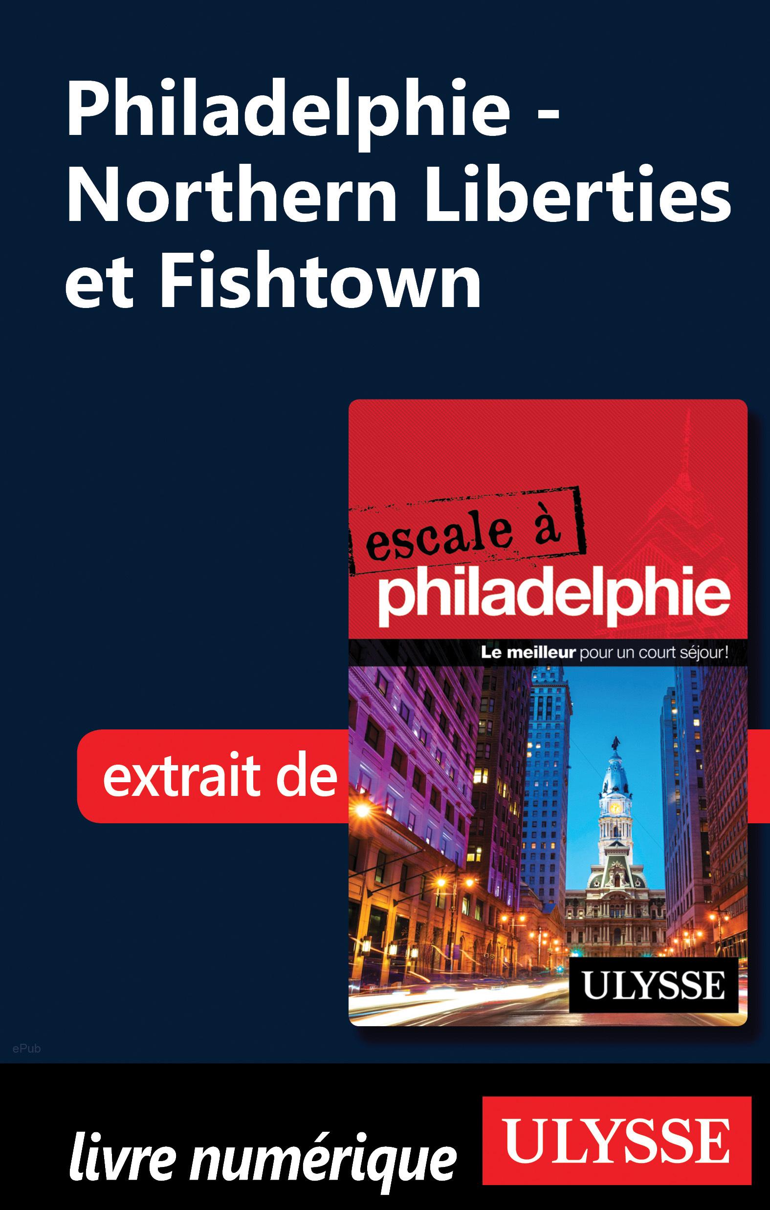 Philadelphie - Northern Liberties et Fishtown