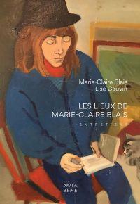 Les lieux de Marie-Claire Blais