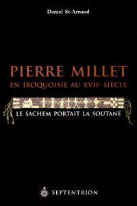 Pierre Millet en Iroquoisie...