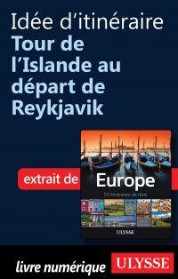 Idée d'itinéraire Tour de l'Islande au départ de Reykjavik