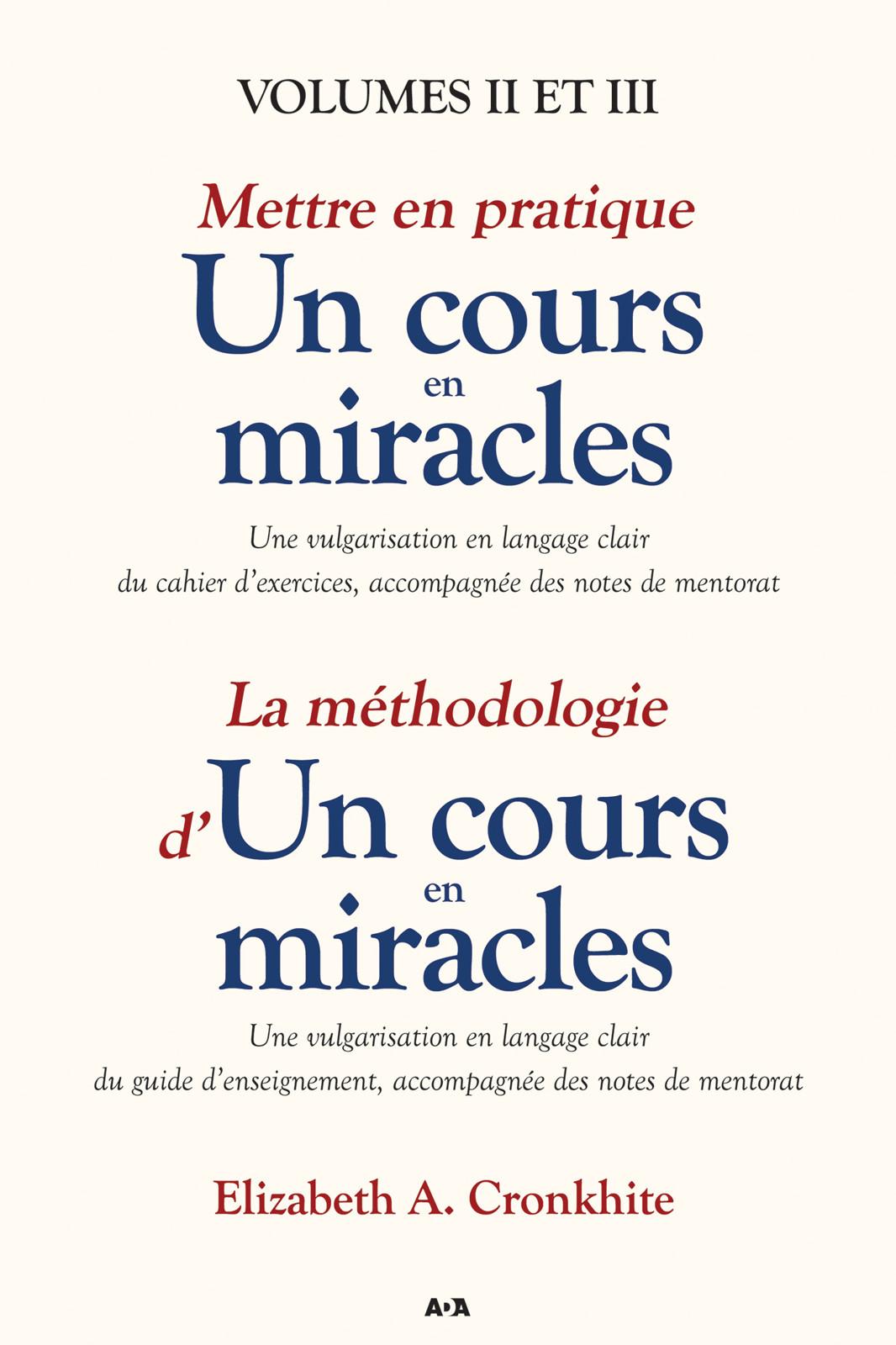 Mettre en pratique un cours en miracles / La méthodologie d'un cours en miracles, Volumes II et III