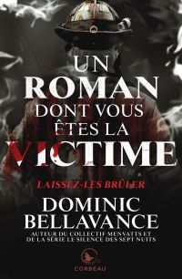 Un roman dont vous êtes la victime - Laissez-les brûler