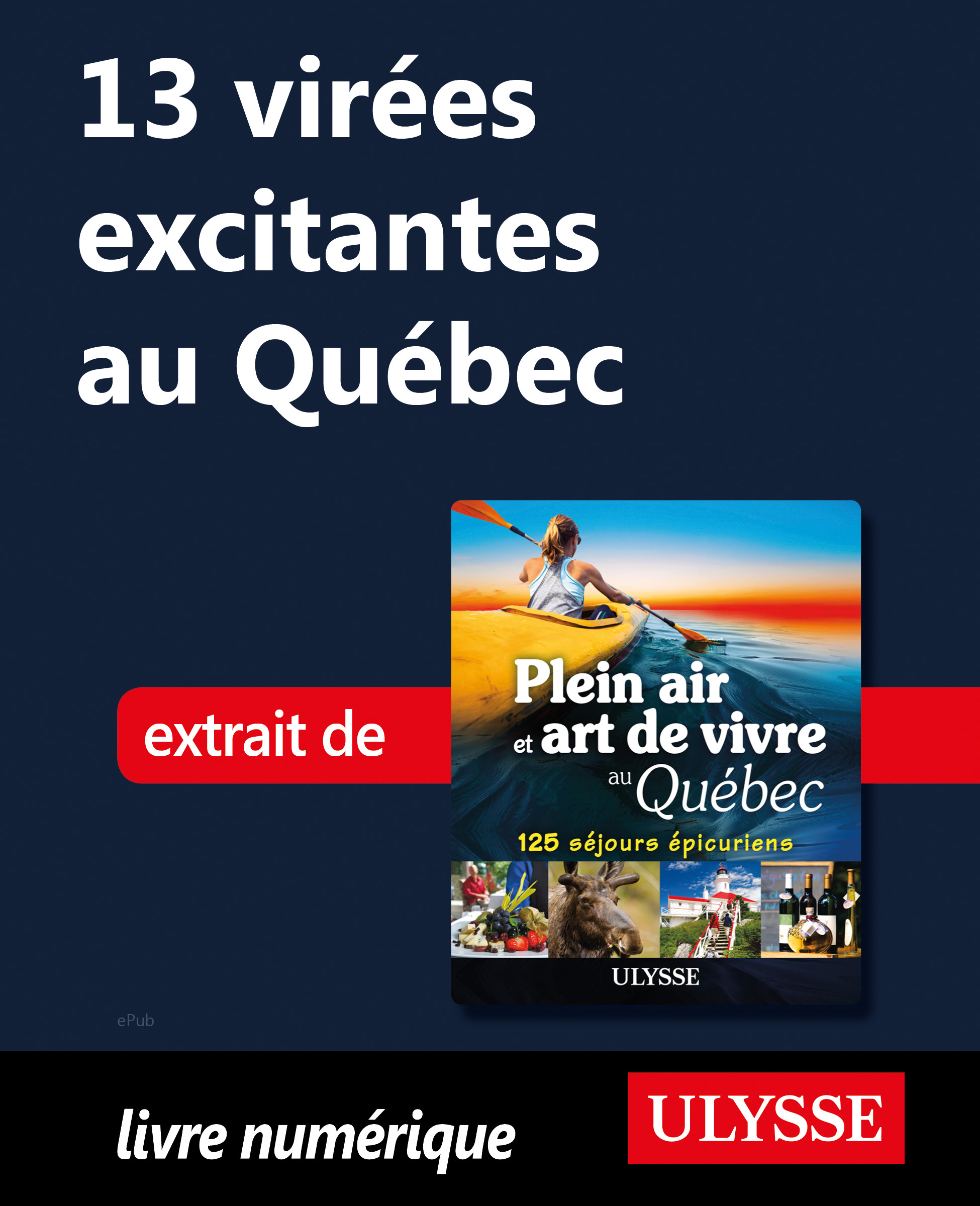 13 virées excitantes au Québec
