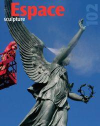 Espace Sculpture. No. 102, Hiver 2012-2013