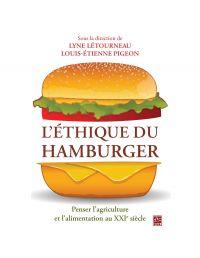 L'éthique du hamburger. Penser l'agriculture et l'alimentation au XXIe siècle