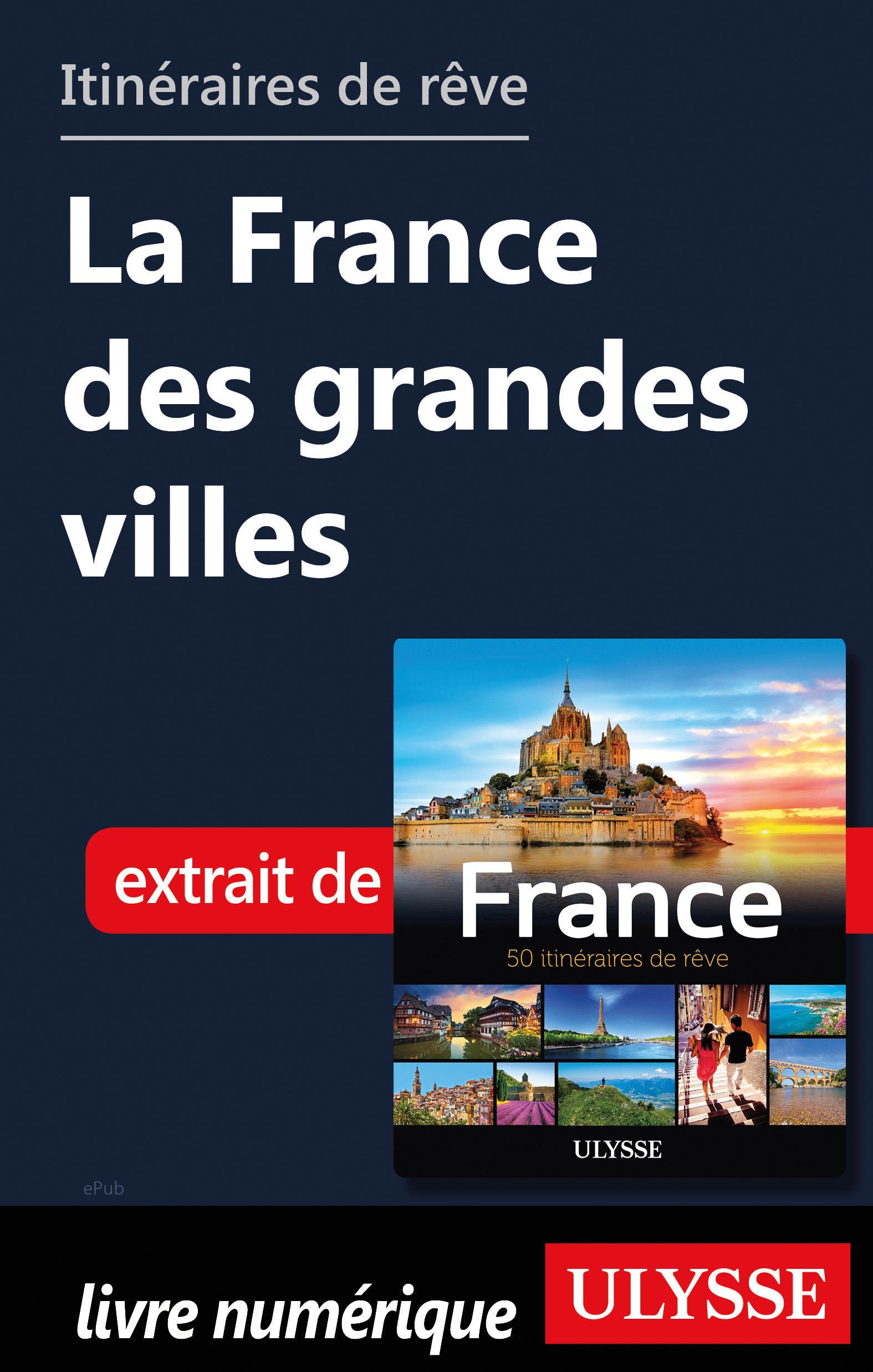 Itinéraires de rêve - La France des grandes villes