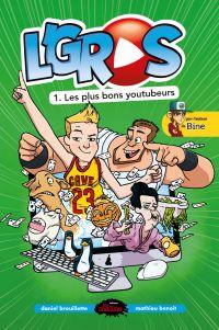 L'Gros tome 1: Les plus bons youtubeurs