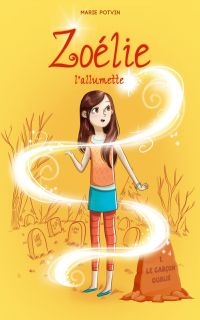 Zoélie l'allumette 01 : le garçon oublié
