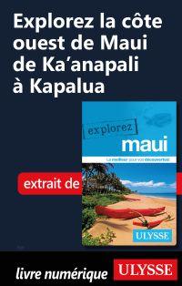 Explorez La côte ouest de Maui de Ka'anapali à Kapalua