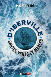 Image de couverture (D'Iberville contre vents et marées)