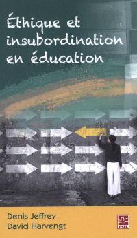 Image de couverture (Ethique et insubordination en éducation)