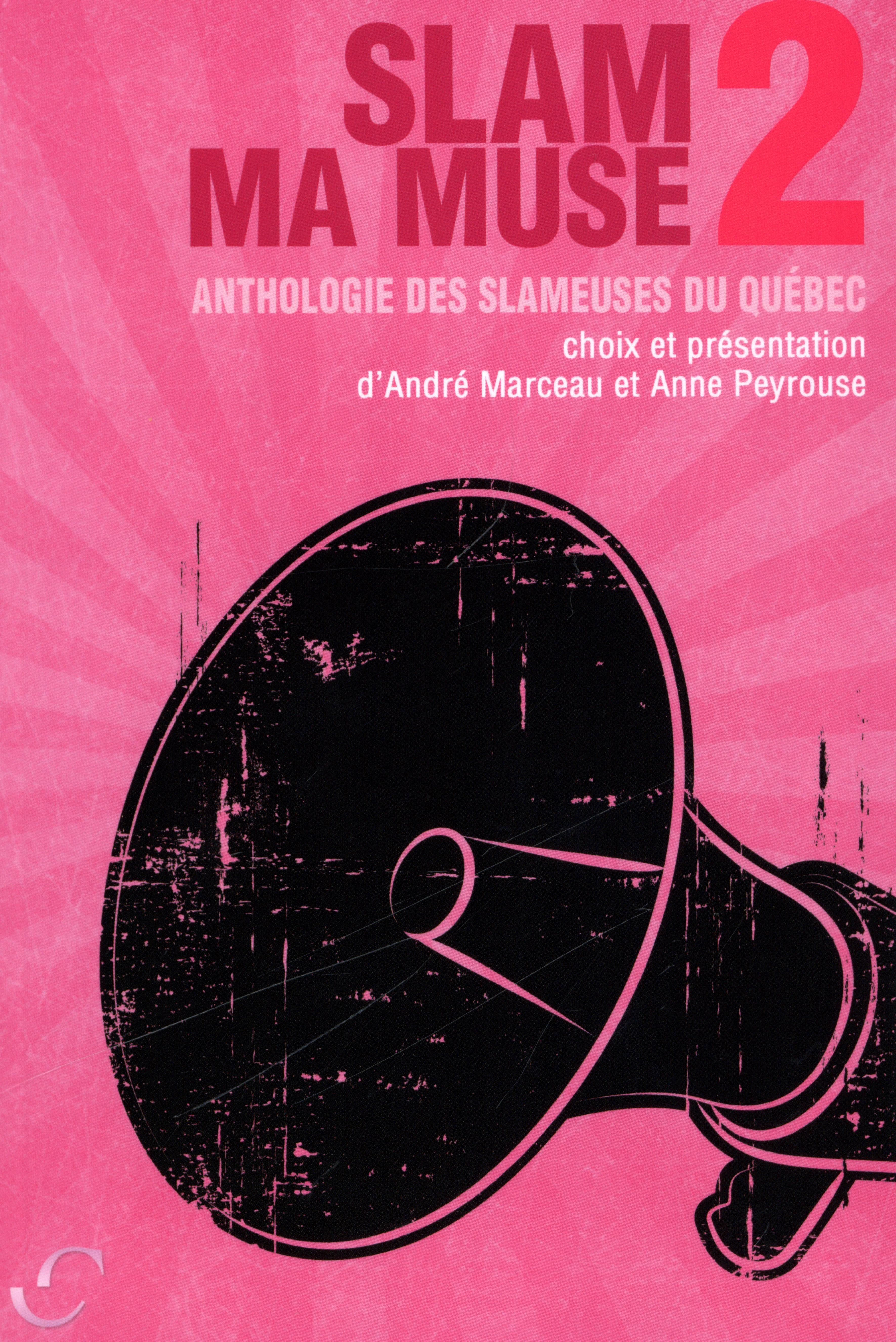 Slam ma muse 2 : Anthologie des slameuses du Québec