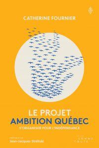 Le Projet Ambition Québec