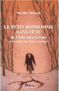 petit bonhomme sans tête de l'Isle-aux-Grues (Le)