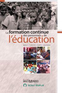 Image de couverture (La formation continue des personnels de l'éducation : Mali, Tunisie, Haïti, Guyana)