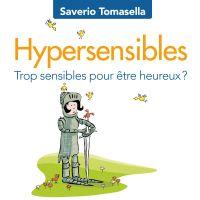 Hypersensibles : Trop sensibles pour être heureux?