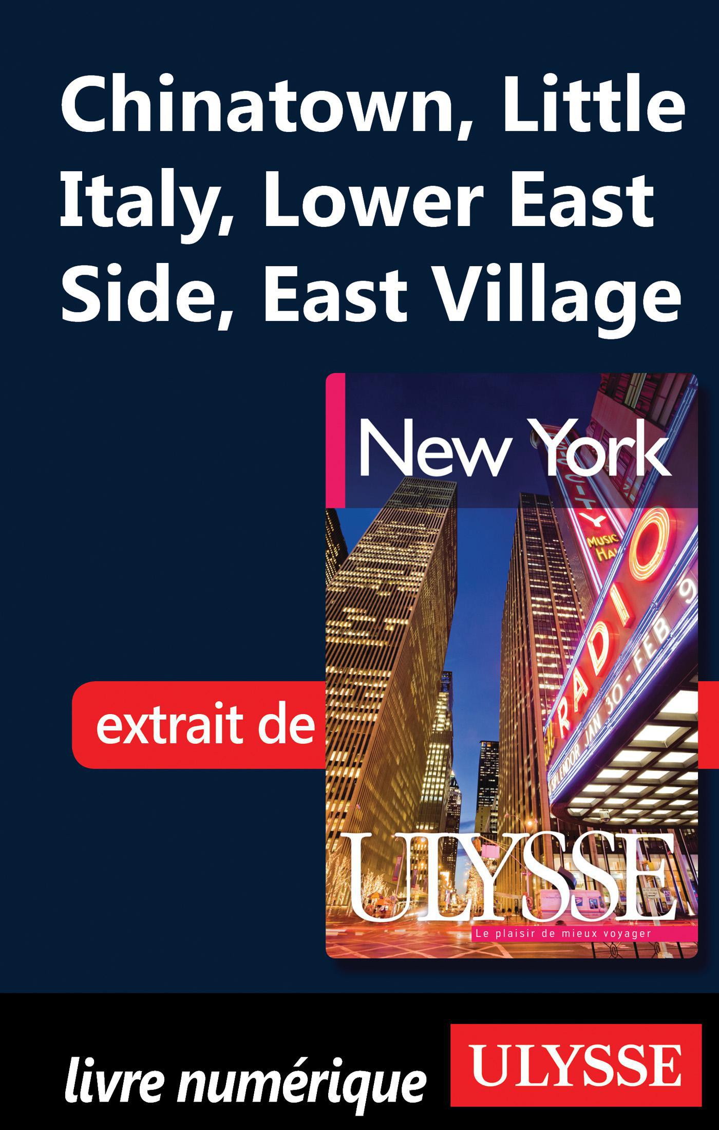 Chinatown, Little Italy, Lower East Side, East Village
