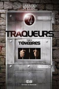 Traqueurs 02 : Ténèbres
